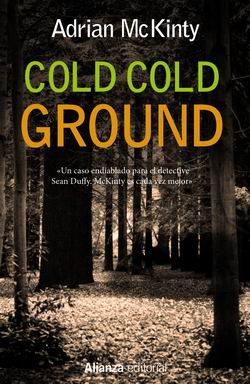 Cold Cold Ground. Serie Sean Duffy 1
