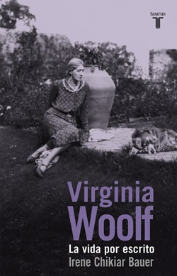 Virginia Woolf. La vida por escrito
