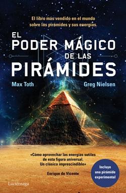 El poder mágico de las pirámides. Max Toth y Greg Nielsen