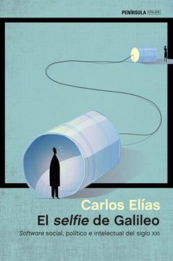 El selfie de Galileo. Software social, político e intelectual del siglo XXI