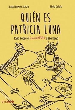 Quién es Patricia Luna. Todo sobre el increíble caso Bond