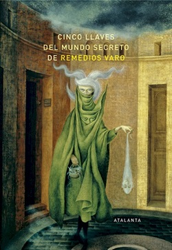 Cinco llaves del mundo secreto de Remedios Varo