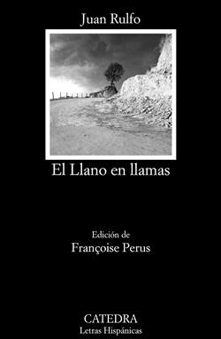 El Llano en llamas. Juan Rulfo. Cátedra. Reseñas de Anika