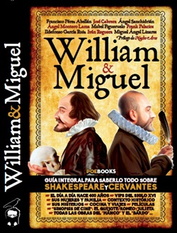 William & Miguel. Guía integral para saberlo todo sobre Shakespeare y Cervantes