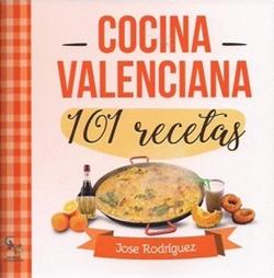 Cocina valenciana 101 recetas jos rodr guez sargantana for Cocina valenciana
