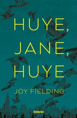 Huye, Jane, huye. Joy Fielding